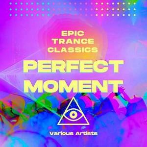VA - Perfect Moment (Epic Trance Classics)