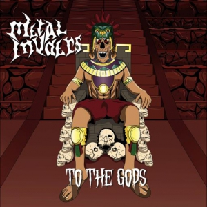 Metal Invaders - To The Gods