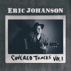 Eric Johanson - Covered Tracks: Vol. 1, Vol.2