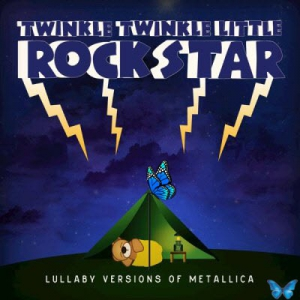 Twinkle Twinkle Little Rock Star - Lullaby Versions of Metallica