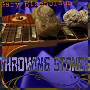 Gary Eisenbraun - Throwing Stones