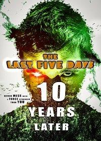 Последние пять дней: 10 лет спустя