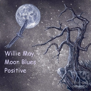 Willie May - Moon Blues Positive