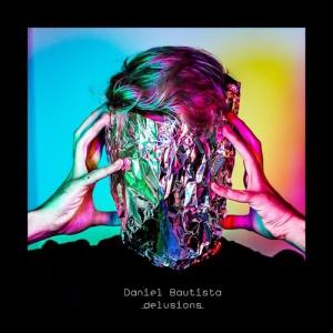 Daniel Bautista - Delusions