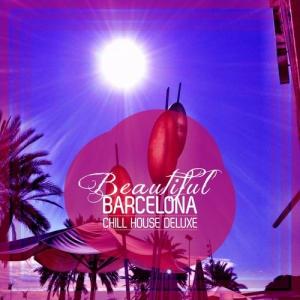 VA - Beautiful Barcelona [Chill House Deluxe]