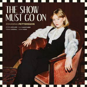 Johanna Pettersson - The Show Must Go On