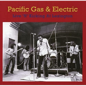 Pacific Gas And Electric - Live 'N' Kicking at Lenxingto