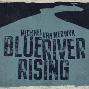 Van Merwyk - Blue River Rising