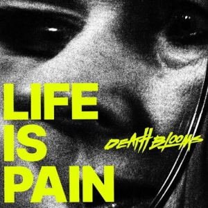Death Blooms - Life Is Pain