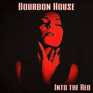 Bourbon House - Into the Red
