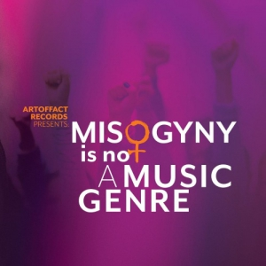 VA - Artoffact Records Presents: Misogyny is Not a Music Genre