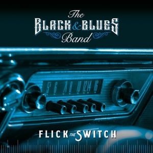 The Black and Blues Band - Flick the Switch