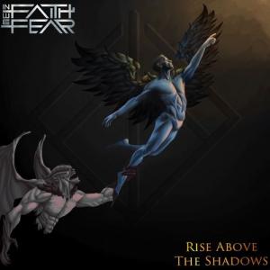 In Faith We Fear - Rise Above The Shadows