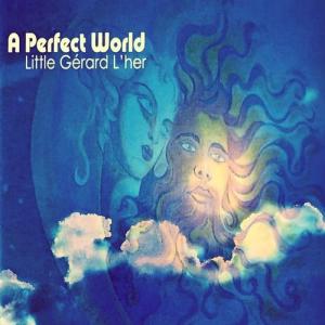 Little Gerard L'Her (ex. Rockets) - A Perfect World